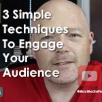 3 Simple Techniques To Engage Your Audience On Camera