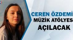 Ceren Özdemir'in adı yaşatılacak