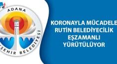 Adana Büyükşehir Belediyesi hizmetlerini aralıksız sürdürüyor