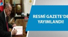 Cumhurbaşkanı Recep Tayyip Erdoğan imzaladı!