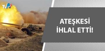 Ermenistan'dan hain saldırı