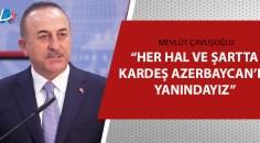 Dışişleri Bakanı Çavuşoğlu'dan önemli açıklamalar