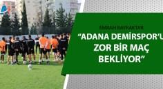 Adanaspor'un Teknik Direktörü Bayraktar açıkladı