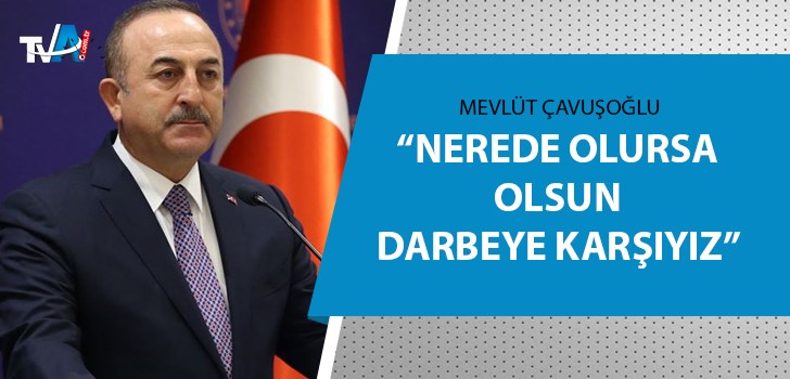 Dışişleri Bakanı Çavuşoğlu'ndan önemli açıklamalar