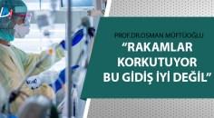 Prof. Dr. Müftüoğlu koronavirüs rakamlarını değerlendirdi