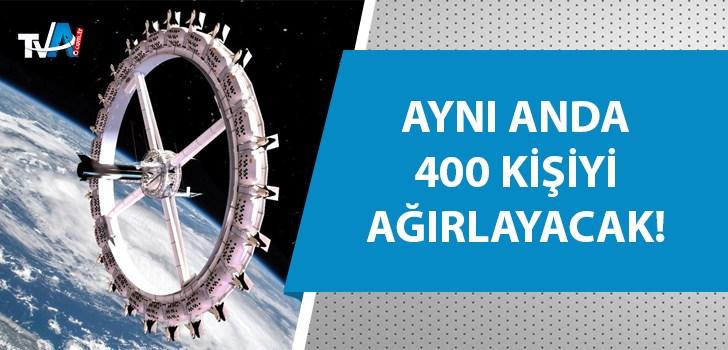 Uzaydaki ilk otel açılıyor!