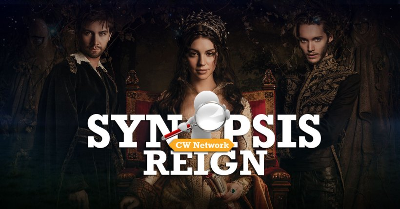 "Reign 2x18 ""Reversal of Fortune"" Official Synopsis"