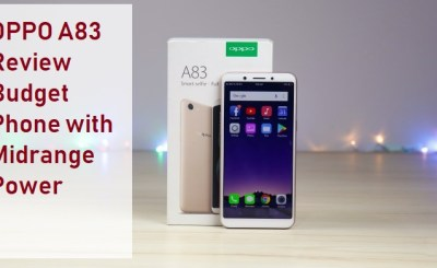 OPPO A83 Review: Budget Phone with Midrange Power