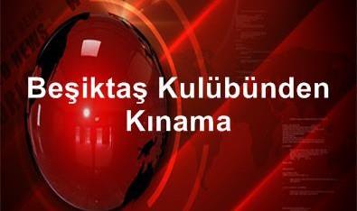 Beşiktaş Kulübünden Kınama