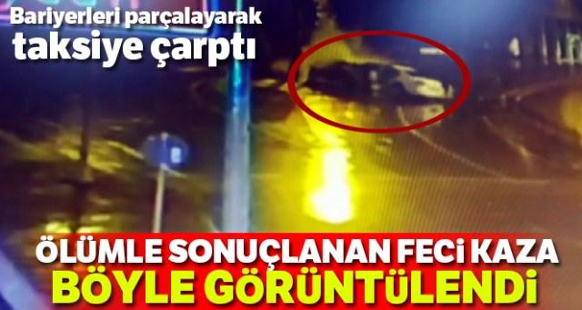 Beşiktaş'ta ölümle sonuçlanan feci kaza kamerada