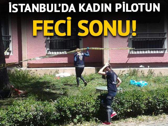 İstanbul'da kadın pilotun feci sonu