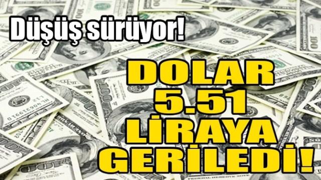 DOLAR 5.51 LİRAYA GERİLEDİ!