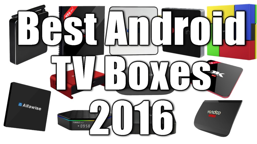 Best Android TV Boxes 2016
