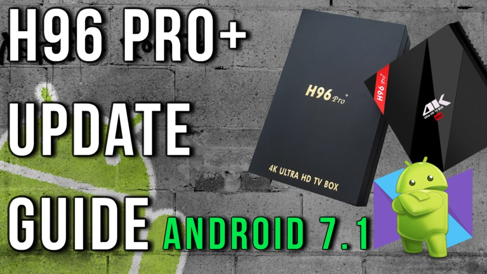 H96 Pro Plus firmware update guide