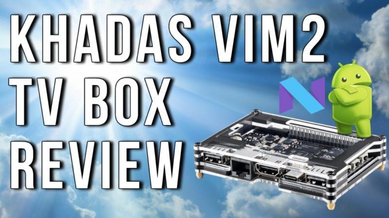 Khadas VIM2 Review2