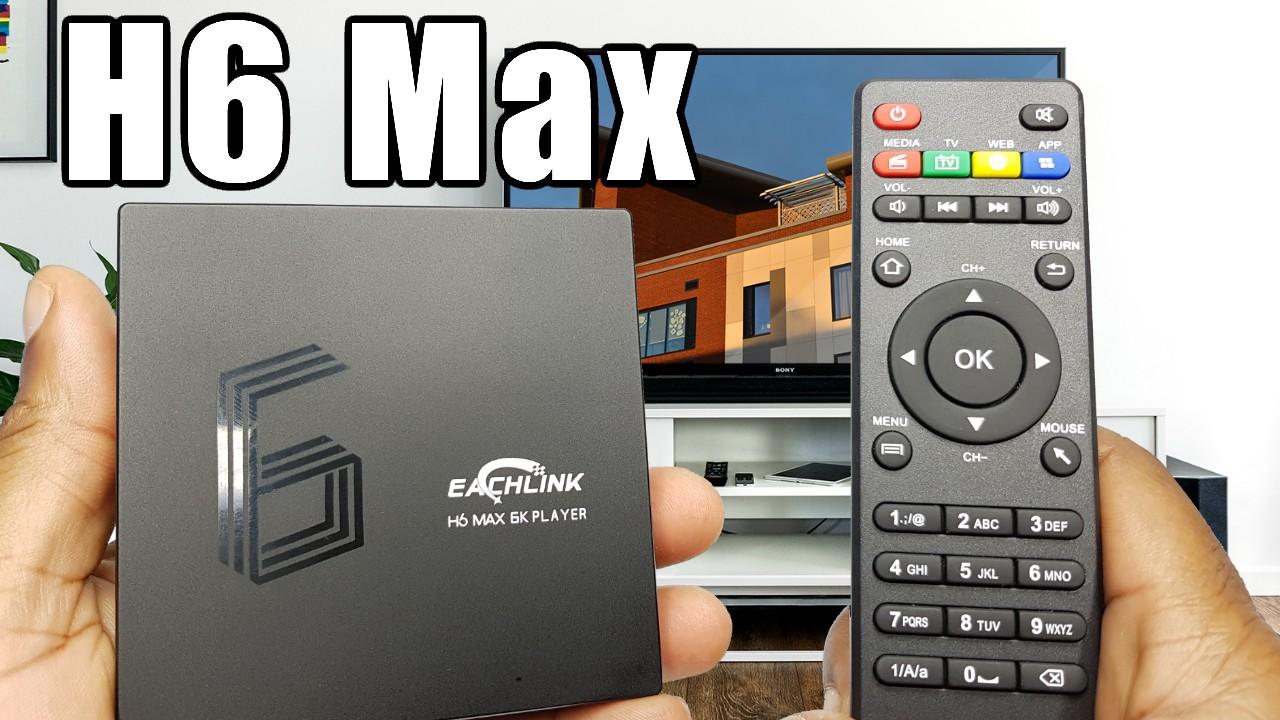 Eachlink H6 Max TV Box
