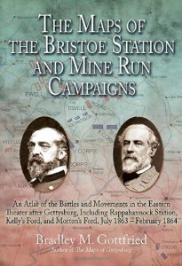 The Maps of the Bristoe Station and Mine Run Campaigns  Bradley M. Gottfried