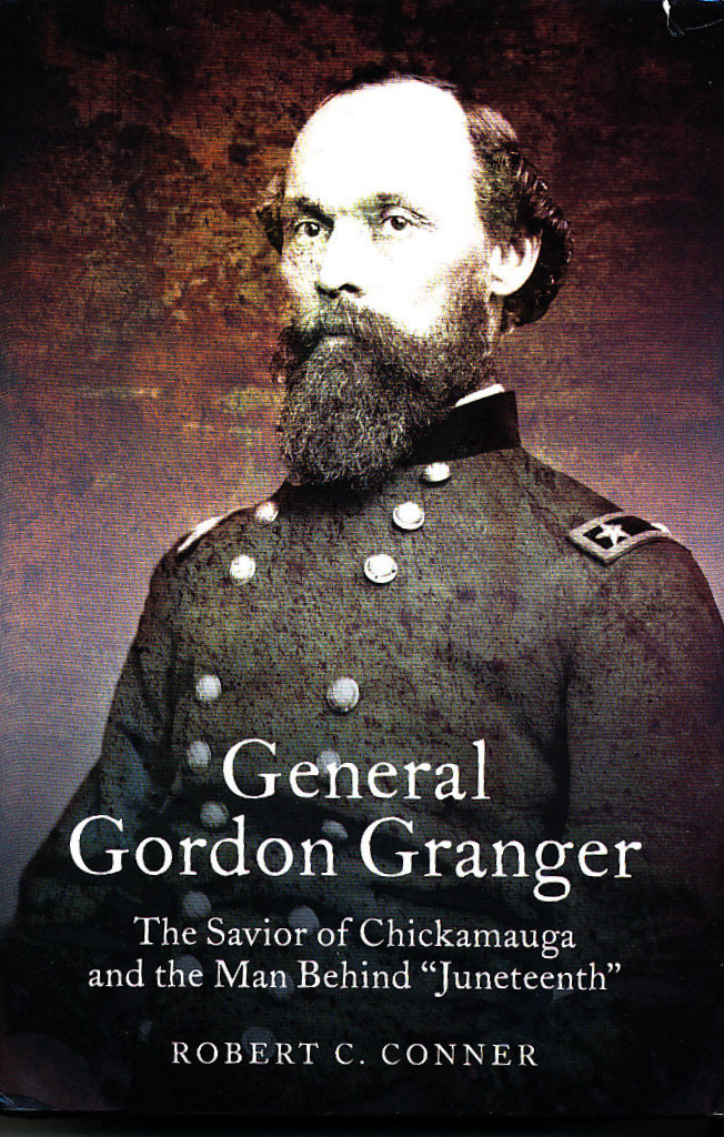 "General Gordon Granger: The Savior of Chickamauga and the Man Behind ""Juneteenth"""
