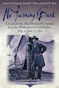 No Turning Back by Robert M. Dunkerly, Donald C. Pfanz, and David R. Ruth