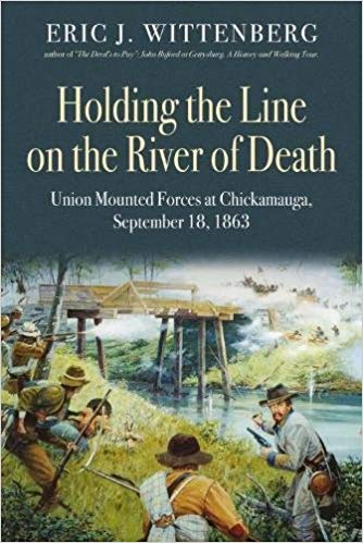 Holding the Line on the River of Death: Union Mounted Forces at Chickamauga, September 18, 1863
