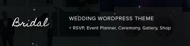 Bridal - Wedding WordPress Theme + RSVP, Event Planner, Ceremony, Gallery, Shop