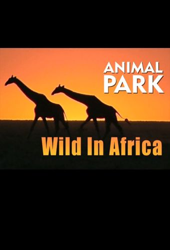 Animal Park: Wild in Africa