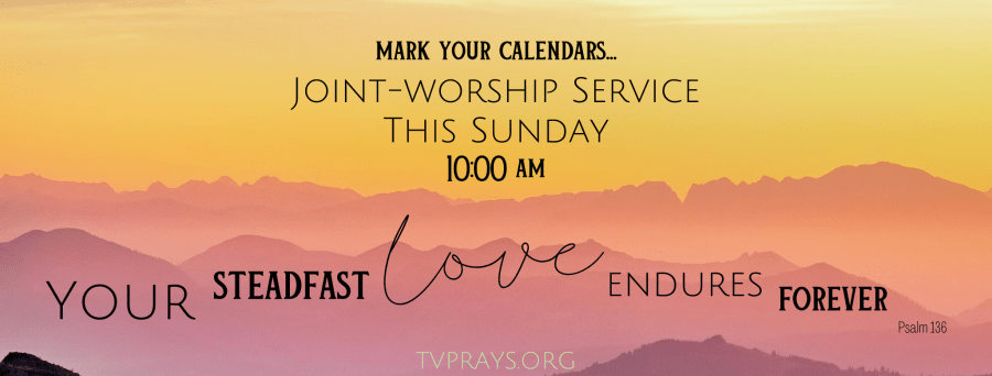 Joint-Worship Service this Sunday – 10:00AM –