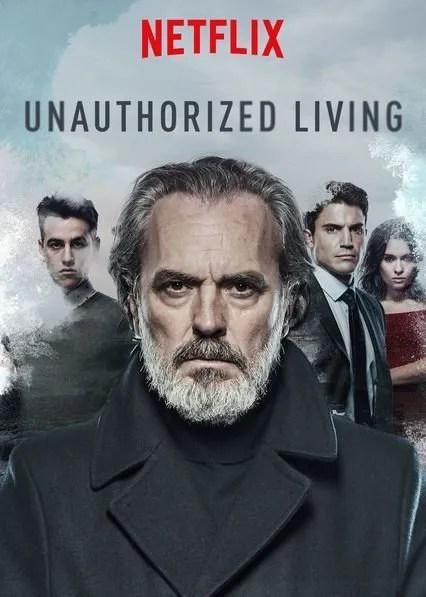 Permis De Vivre Saison 2 : permis, vivre, saison, Permis, Vivre:, Série, Espagnole, Unauthorized, Living, Netflix