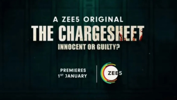 'The Chargesheet – Innocent or Guilty?' Cast, Release Date, Zee5, Pics, Images, Plot, Sory, Promo,Trailer | TvSerialinfo