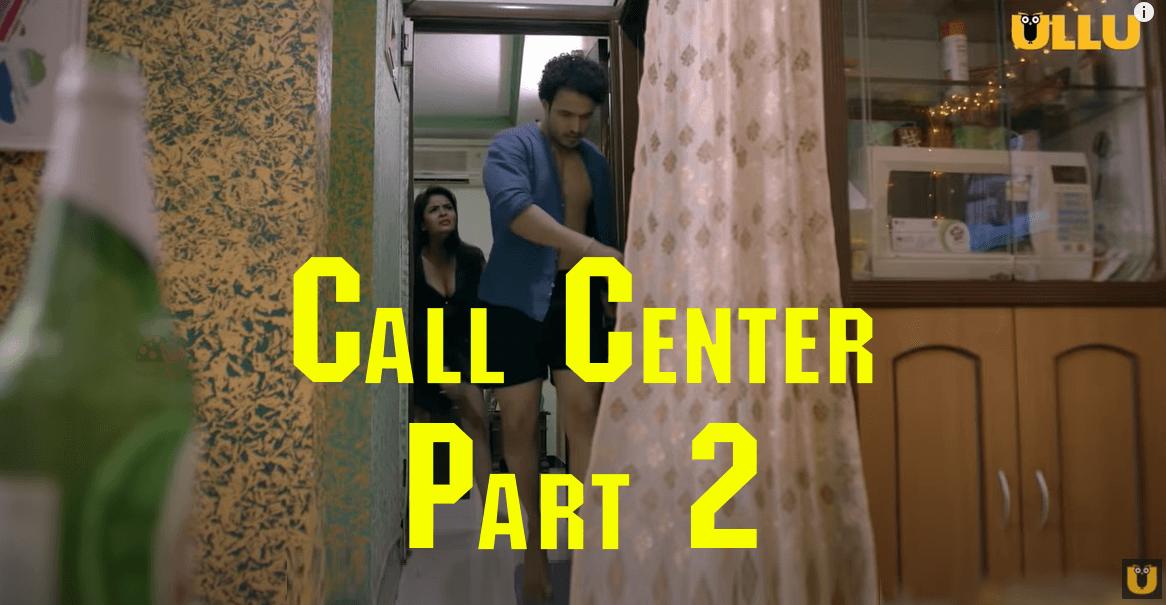 'Call Centre' Part 2 Ullu Web Series 2020 Cast, Plot, Release Date, Trailer| TvSerialinfo