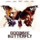 Goodbye, Butterfly (2021)