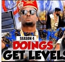Doings Get Level Season 3 & 4 [Nollywood Movie]