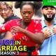 Lust In Marriage Season 3 & 4 [Nollywood Movie]