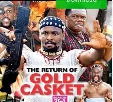The Return Of Gold Casket Season 3 & 4 [Nollywood Movie]