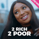 Too Rich, Too Poor - Nollywood Movie