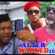 After Warned Season 3 & 4 [Nollywood Movie]