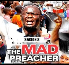 Mad Preacher Season 7 & 8 [Nollywood Movie]