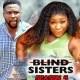 Blind Sisters Season 3 & 4 [Nollywood Movie]
