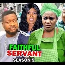 Faithful Servant Season 5 & 6 [Nollywood Movie]