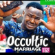 Occultic Marriage Season 1 & 2 [Nollywood Movie]