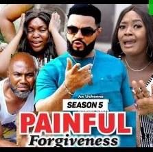Painful Forgiveness Season 5 & 6 [Nollywood Movie]