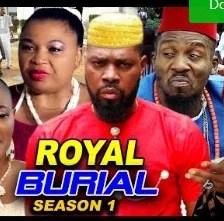 Royal Burial Season 1 & 2 [Nollywood Movie]