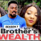 My Brother's Wealth Season 7 & 8 [Nollywood Movie]