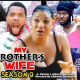 My Brother's Wife Season 9 & 10 [Nollywood Movie]