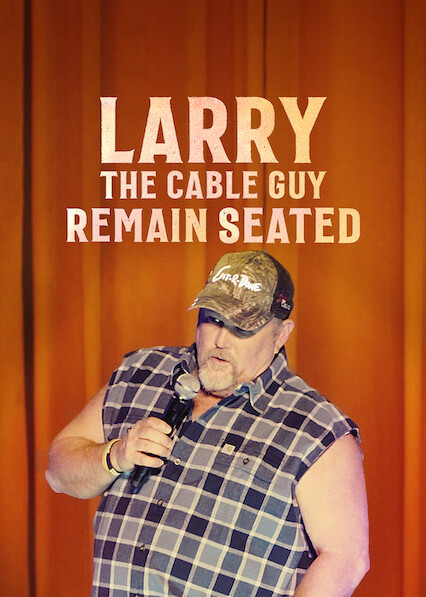 Larry the Cable Guy: Remain Seated on Netflix USA
