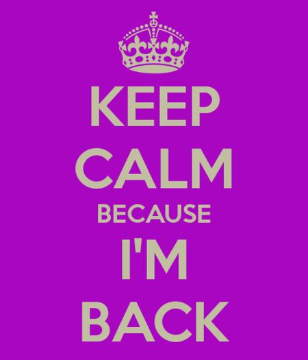 keep-calm-i-am-back