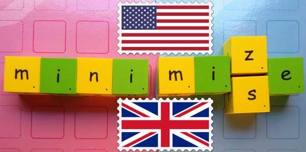 美式英文 英式英文 us uk minimize vs minimise