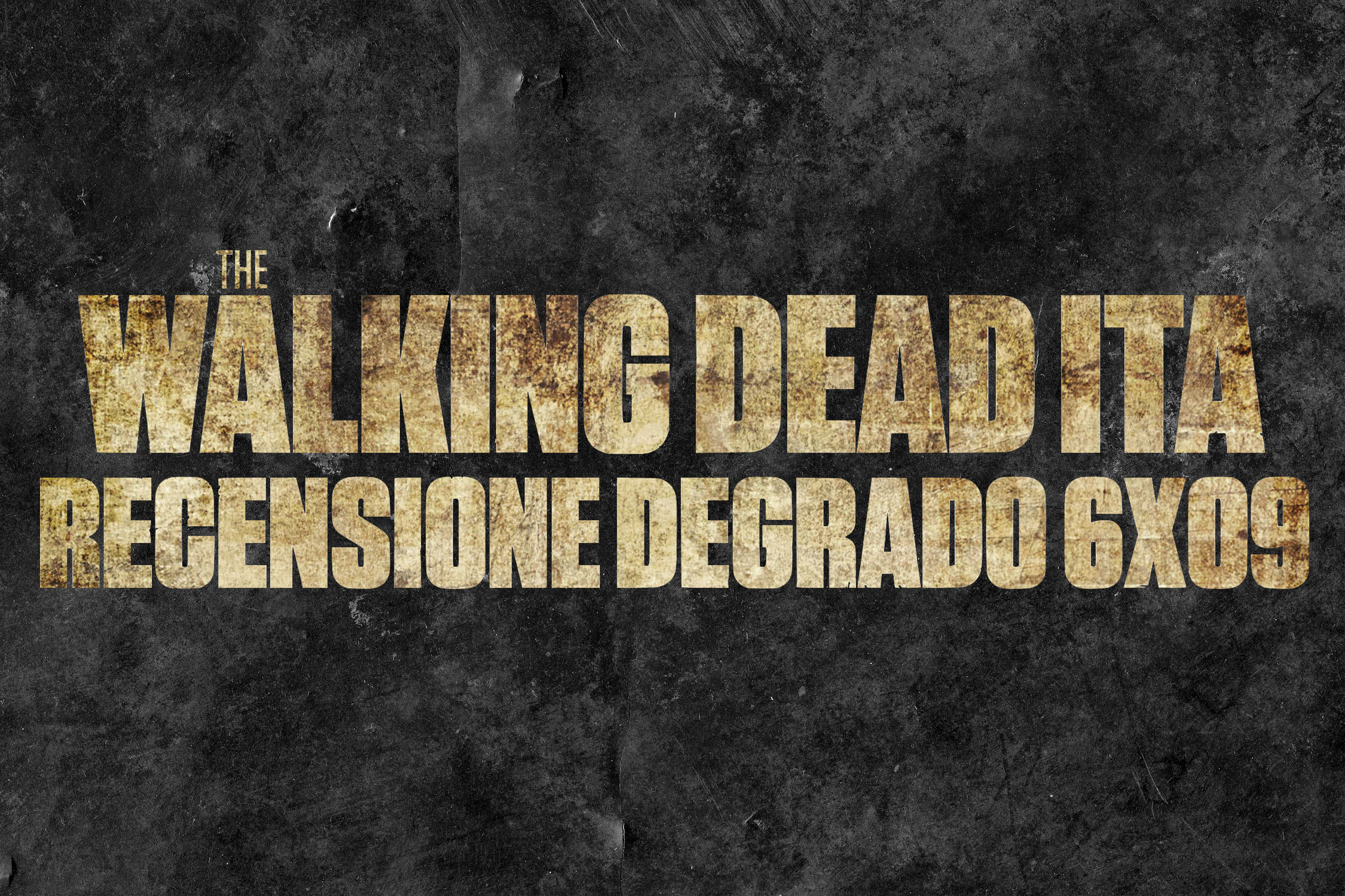 Recensione Degrado The Walking Dead 6×09
