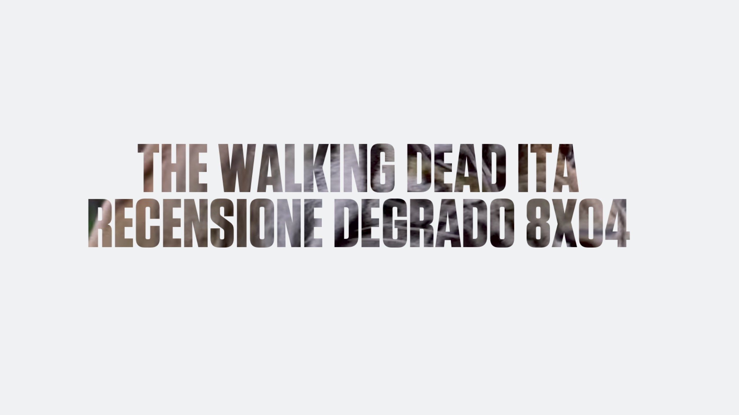 Recensione Degrado The Walking Dead 8×04