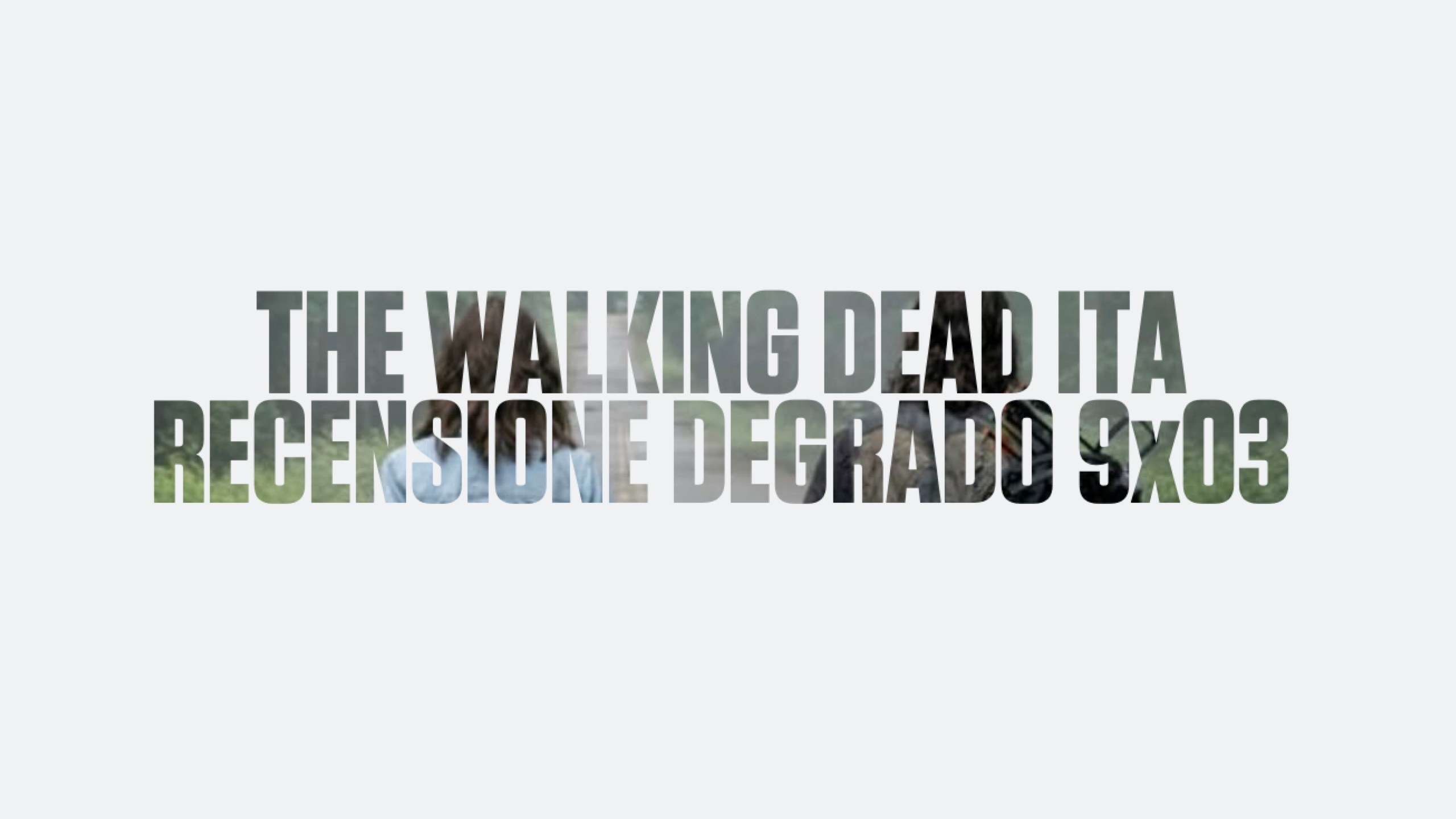 Recensione Degrado The Walking Dead 9×03